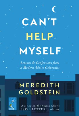 """Meredith Goldstein's book, """"Can't Help Myself,"""" will be published April 3."""