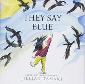 """Top honors in the picture-book category went to """"They Say Blue,"""" written and illustrated by Jillian Tamaki."""
