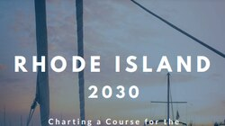 """Governor Daniel J. McKee released a working document titled """"Rhode Island 2030: Charting a Course for the Future of the Ocean State"""""""